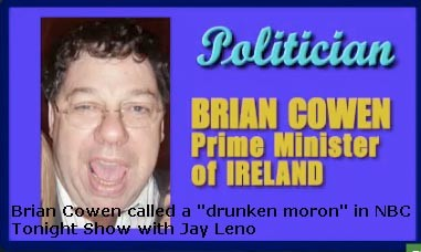 "Remembering Biffo: Brian Cowen called a ""drunken moron"" in NBC Tonight Show with Jay Leno"