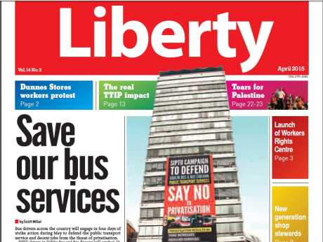 April 2015 issue of SIPTU Liberty Newsletter - available in PDF form