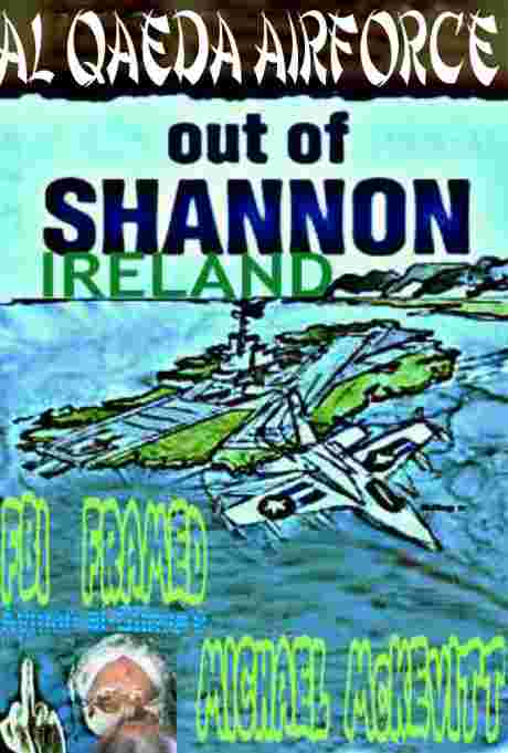 AL QAEDA AIRFORCE OUT OF SHANNON